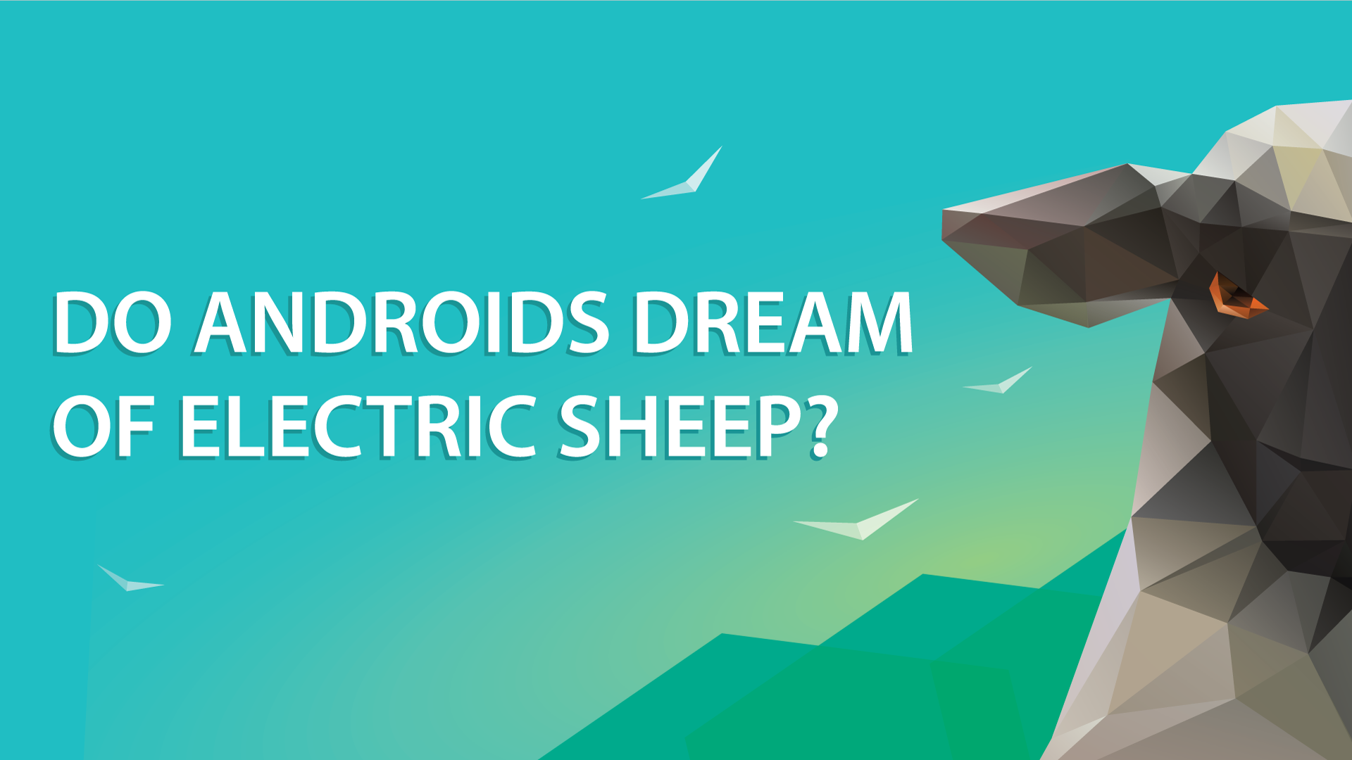 78. Do androids dream of electric sheep? What our computers might be thinking.